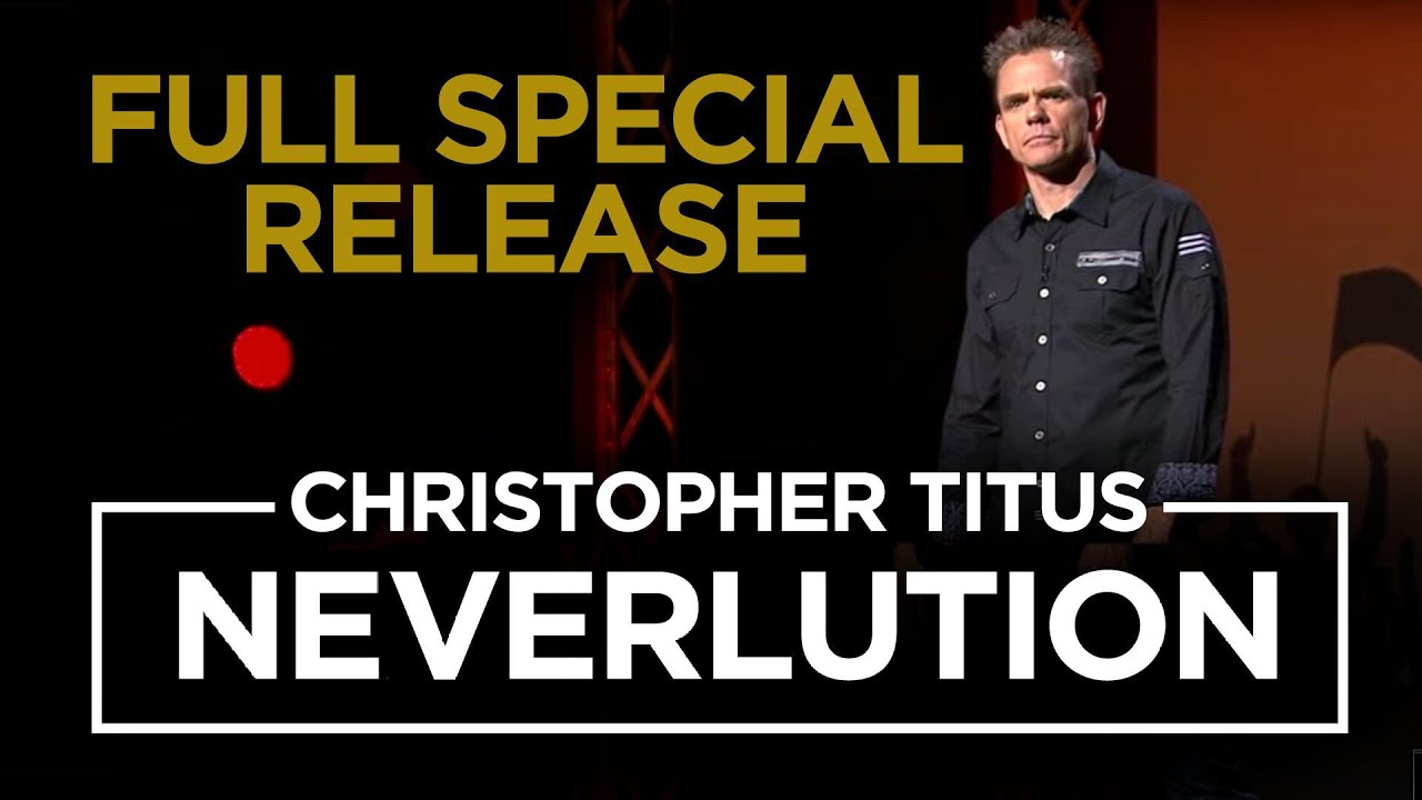 Christopher Titus • Neverlution •Full Special