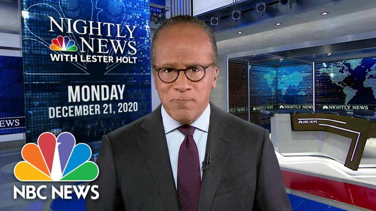 NBC Nightly News Broadcast (Full) – December 21st, 2020 | NBC Nightly News