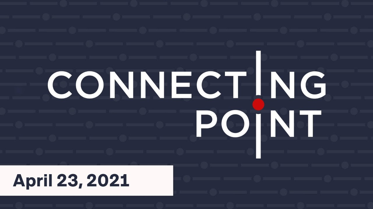 Livestream: Connecting Point   April 23, 2021